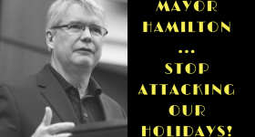 Mayor Hamilton DO NOT rename our holidays.